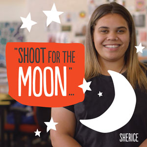 Sherice Jackson is a proud Bundjalung woman who is the first in her family to attend school through to university.